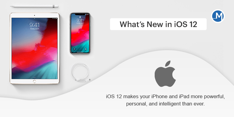 What is new in iOS 12