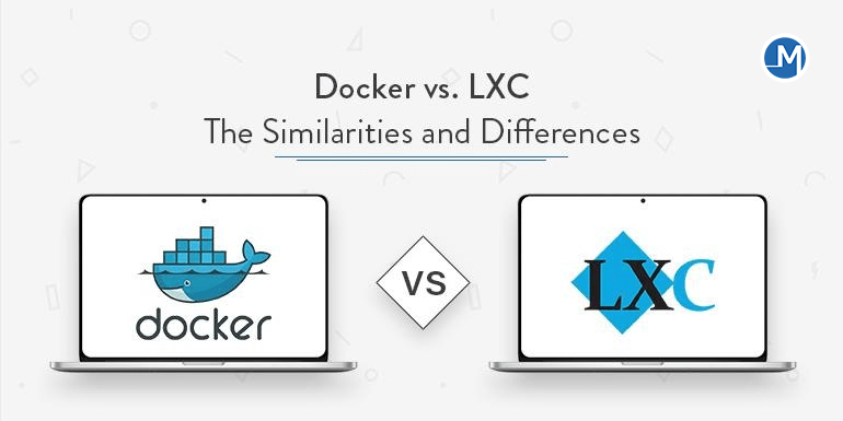 Docker vs. LXC The Similarities and Difference