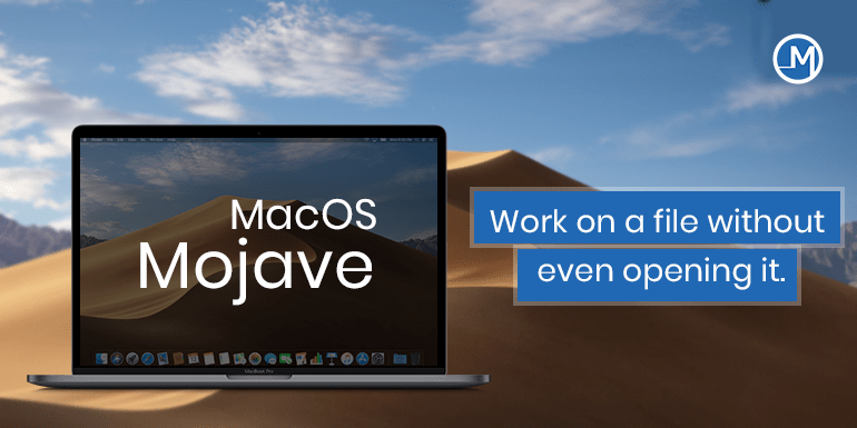 Mac OS Mojave | Work on a file without even opening it.