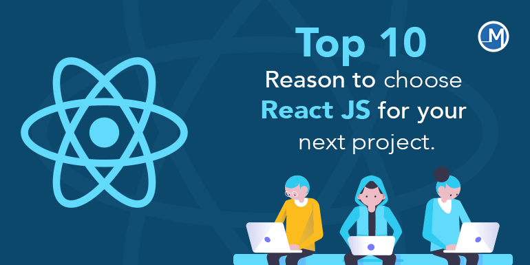 Top 10 reason to choose React JS