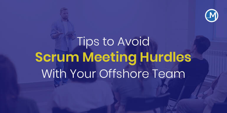 Tips to Avoid Scrum Meeting Hurdles