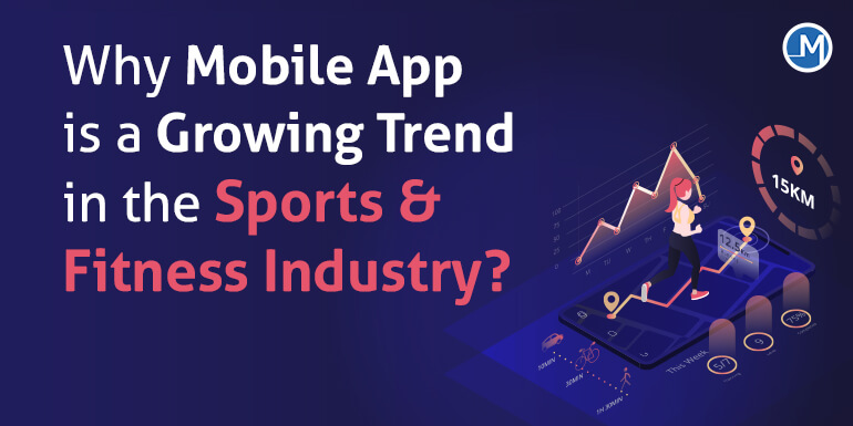 Mobile App is a Growing Trend in the Sports & Fitness Industry