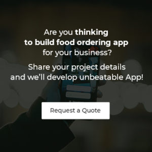 Are you thinking to build food ordering app? request a quote