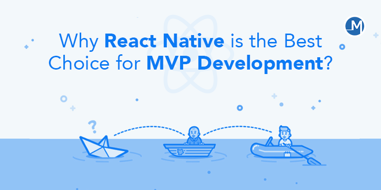 Why React Native is the Best Choice for MVP Development