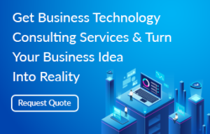 Get business technology consulting services & turn your business idea into reality- Request quote