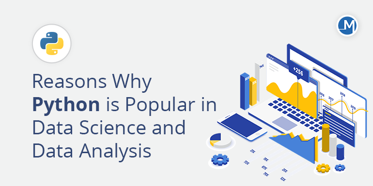 Reasons Why Python is Popular in Data Science and Data Analysis