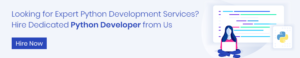 Looking for expert python development services? Hire now