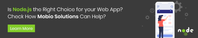 Is node.js the right choice for your web app? Check how Mobio Solutions can help?