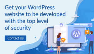 Get your wordpress website to be developed with top level security- Contact us
