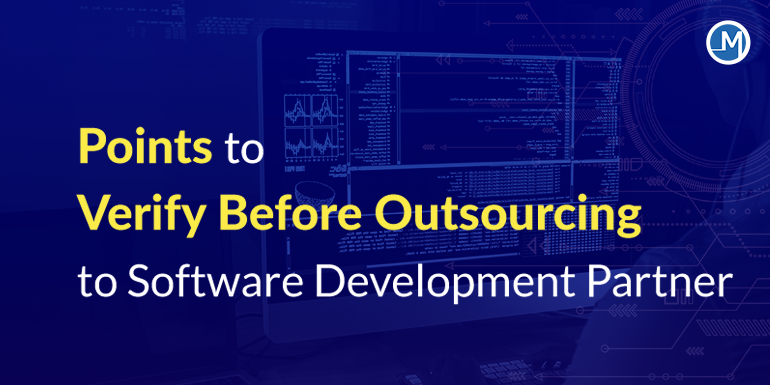 Points to verify before outsourcing to software development partner