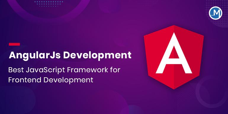 AngularJS Development: Best JavaScript Framework for Frontend Development