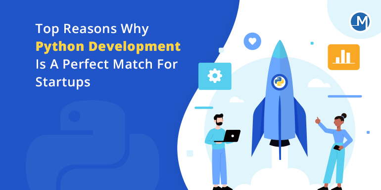 Top Reasons Why Python Development Is A Perfect Match For Startups