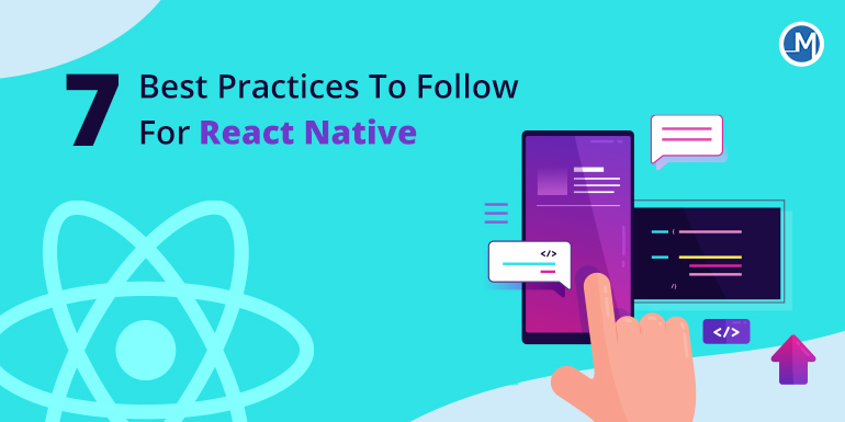 7 Best Practices To Follow For React Native development service
