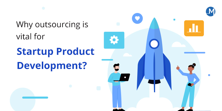 Why Startup Product Development Company